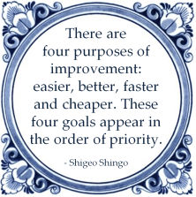 purpose improvement easier better faster cheaper priority shigeo shingo lean